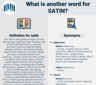satin, synonym satin, another word for satin, words like satin, thesaurus satin
