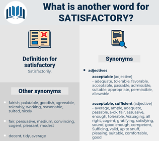 satisfactory, synonym satisfactory, another word for satisfactory, words like satisfactory, thesaurus satisfactory