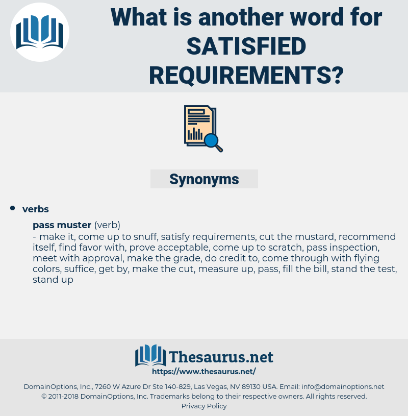 satisfied requirements, synonym satisfied requirements, another word for satisfied requirements, words like satisfied requirements, thesaurus satisfied requirements