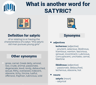 satyric, synonym satyric, another word for satyric, words like satyric, thesaurus satyric