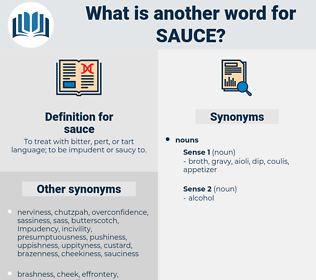 sauce, synonym sauce, another word for sauce, words like sauce, thesaurus sauce