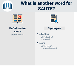 saute, synonym saute, another word for saute, words like saute, thesaurus saute