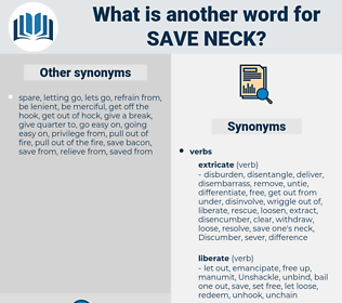save neck, synonym save neck, another word for save neck, words like save neck, thesaurus save neck