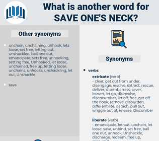 save one's neck, synonym save one's neck, another word for save one's neck, words like save one's neck, thesaurus save one's neck