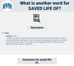 saved life of, synonym saved life of, another word for saved life of, words like saved life of, thesaurus saved life of
