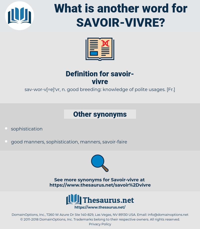 savoir vivre, synonym savoir vivre, another word for savoir vivre, words like savoir vivre, thesaurus savoir vivre
