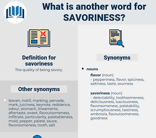 savoriness, synonym savoriness, another word for savoriness, words like savoriness, thesaurus savoriness
