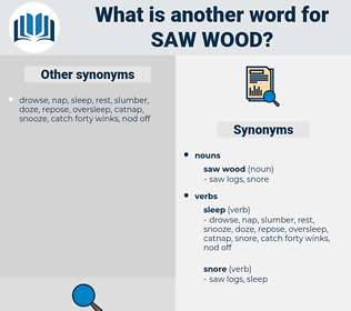 saw wood, synonym saw wood, another word for saw wood, words like saw wood, thesaurus saw wood