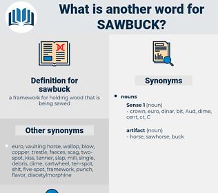 sawbuck, synonym sawbuck, another word for sawbuck, words like sawbuck, thesaurus sawbuck