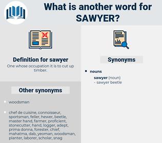 sawyer, synonym sawyer, another word for sawyer, words like sawyer, thesaurus sawyer