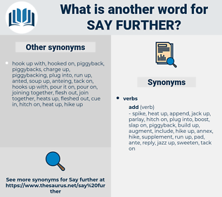 say further, synonym say further, another word for say further, words like say further, thesaurus say further
