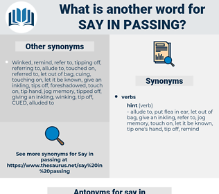 say in passing, synonym say in passing, another word for say in passing, words like say in passing, thesaurus say in passing