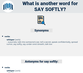 say softly, synonym say softly, another word for say softly, words like say softly, thesaurus say softly
