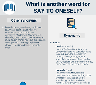 say to oneself, synonym say to oneself, another word for say to oneself, words like say to oneself, thesaurus say to oneself