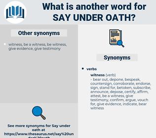 say under oath, synonym say under oath, another word for say under oath, words like say under oath, thesaurus say under oath