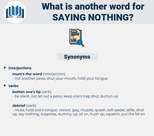 saying nothing, synonym saying nothing, another word for saying nothing, words like saying nothing, thesaurus saying nothing