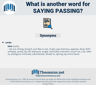 saying passing, synonym saying passing, another word for saying passing, words like saying passing, thesaurus saying passing