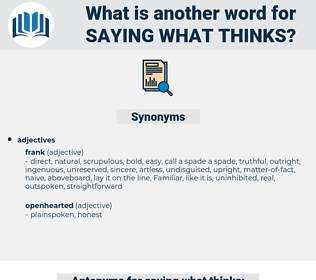 saying what thinks, synonym saying what thinks, another word for saying what thinks, words like saying what thinks, thesaurus saying what thinks
