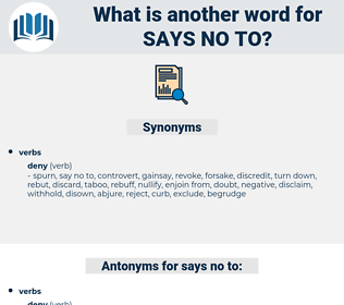 says no to, synonym says no to, another word for says no to, words like says no to, thesaurus says no to
