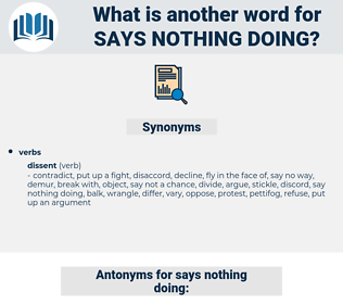 says nothing doing, synonym says nothing doing, another word for says nothing doing, words like says nothing doing, thesaurus says nothing doing