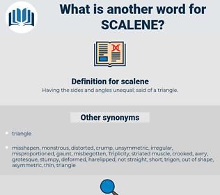 scalene, synonym scalene, another word for scalene, words like scalene, thesaurus scalene