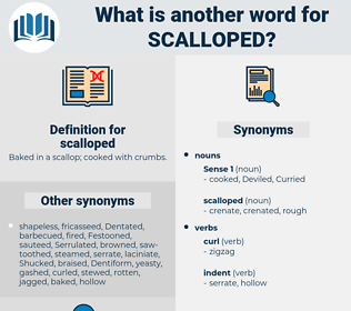 scalloped, synonym scalloped, another word for scalloped, words like scalloped, thesaurus scalloped