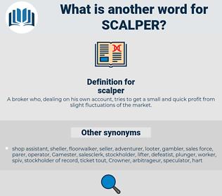 scalper, synonym scalper, another word for scalper, words like scalper, thesaurus scalper