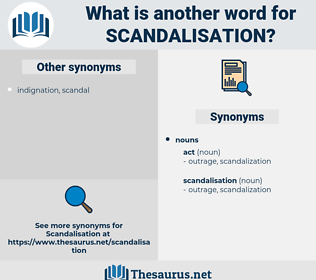 scandalisation, synonym scandalisation, another word for scandalisation, words like scandalisation, thesaurus scandalisation