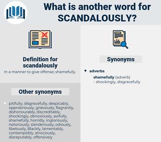 scandalously, synonym scandalously, another word for scandalously, words like scandalously, thesaurus scandalously