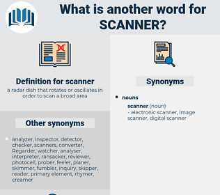 scanner, synonym scanner, another word for scanner, words like scanner, thesaurus scanner