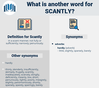 Scantly, synonym Scantly, another word for Scantly, words like Scantly, thesaurus Scantly