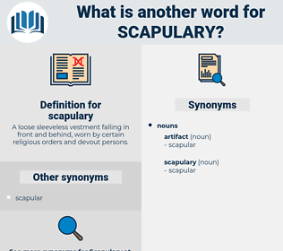 scapulary, synonym scapulary, another word for scapulary, words like scapulary, thesaurus scapulary