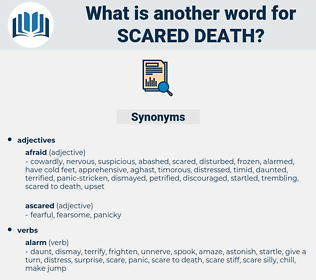 scared death, synonym scared death, another word for scared death, words like scared death, thesaurus scared death