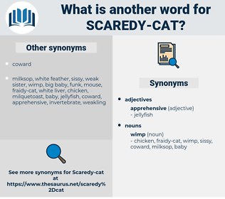 scaredy cat, synonym scaredy cat, another word for scaredy cat, words like scaredy cat, thesaurus scaredy cat