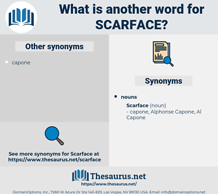 scarface, synonym scarface, another word for scarface, words like scarface, thesaurus scarface