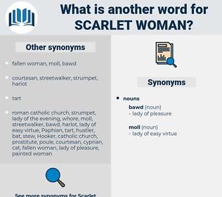 scarlet woman, synonym scarlet woman, another word for scarlet woman, words like scarlet woman, thesaurus scarlet woman