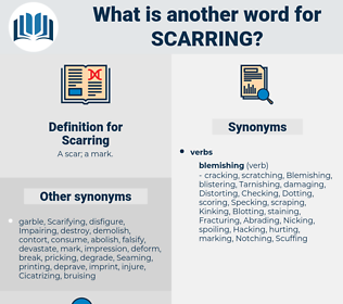Scarring, synonym Scarring, another word for Scarring, words like Scarring, thesaurus Scarring