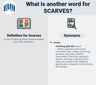 Scarves, synonym Scarves, another word for Scarves, words like Scarves, thesaurus Scarves