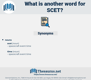 scet, synonym scet, another word for scet, words like scet, thesaurus scet
