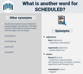 scheduled, synonym scheduled, another word for scheduled, words like scheduled, thesaurus scheduled