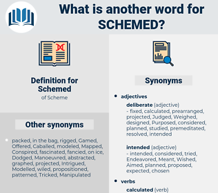 Schemed, synonym Schemed, another word for Schemed, words like Schemed, thesaurus Schemed