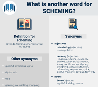 scheming, synonym scheming, another word for scheming, words like scheming, thesaurus scheming