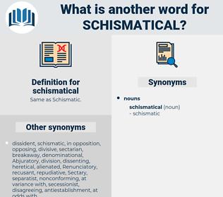 schismatical, synonym schismatical, another word for schismatical, words like schismatical, thesaurus schismatical