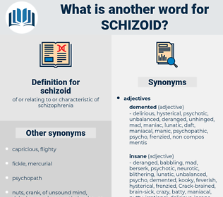 schizoid, synonym schizoid, another word for schizoid, words like schizoid, thesaurus schizoid