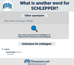 schlepper, synonym schlepper, another word for schlepper, words like schlepper, thesaurus schlepper
