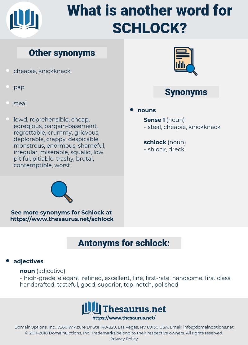 schlock, synonym schlock, another word for schlock, words like schlock, thesaurus schlock
