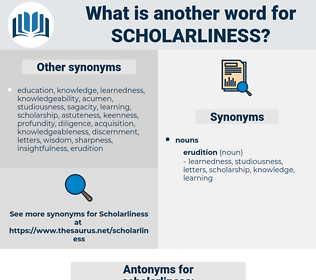 scholarliness, synonym scholarliness, another word for scholarliness, words like scholarliness, thesaurus scholarliness