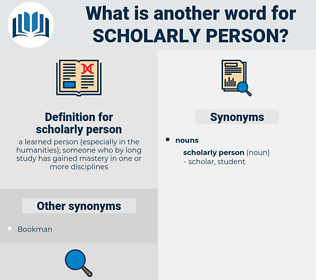 scholarly person, synonym scholarly person, another word for scholarly person, words like scholarly person, thesaurus scholarly person