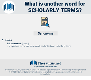 scholarly terms, synonym scholarly terms, another word for scholarly terms, words like scholarly terms, thesaurus scholarly terms
