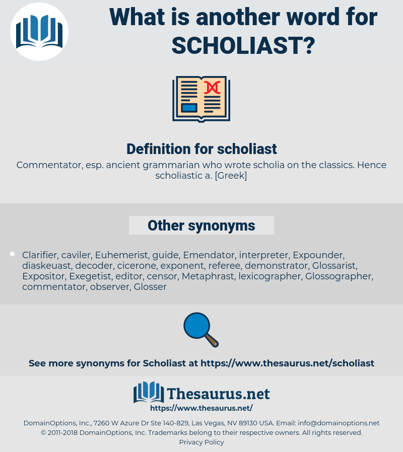 scholiast, synonym scholiast, another word for scholiast, words like scholiast, thesaurus scholiast